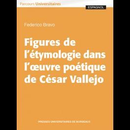 F. Bravo, Figures de l'étymologie dans l'œuvre poétique de César Vallejo