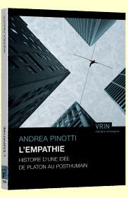 A. Pinotti, L'empathie. Histoire d'une idée de Platon au posthumain