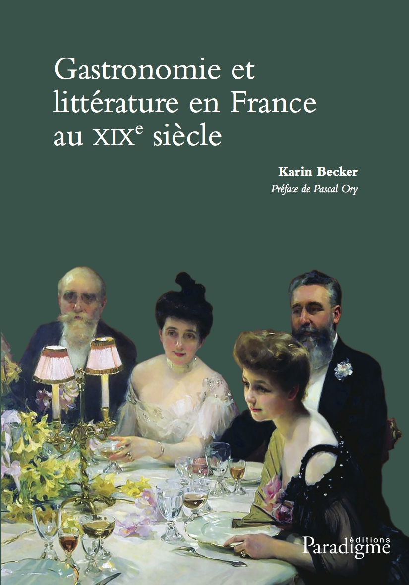 K. Becker, Gastronomie & littérature en France au XIXe s.