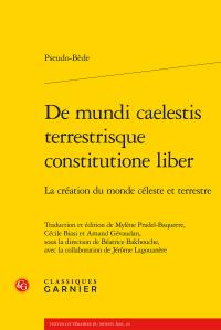 Pseudo-Bède, De mundi caelestis terrestrisque constitutione liber. La création du monde céleste et terrestre