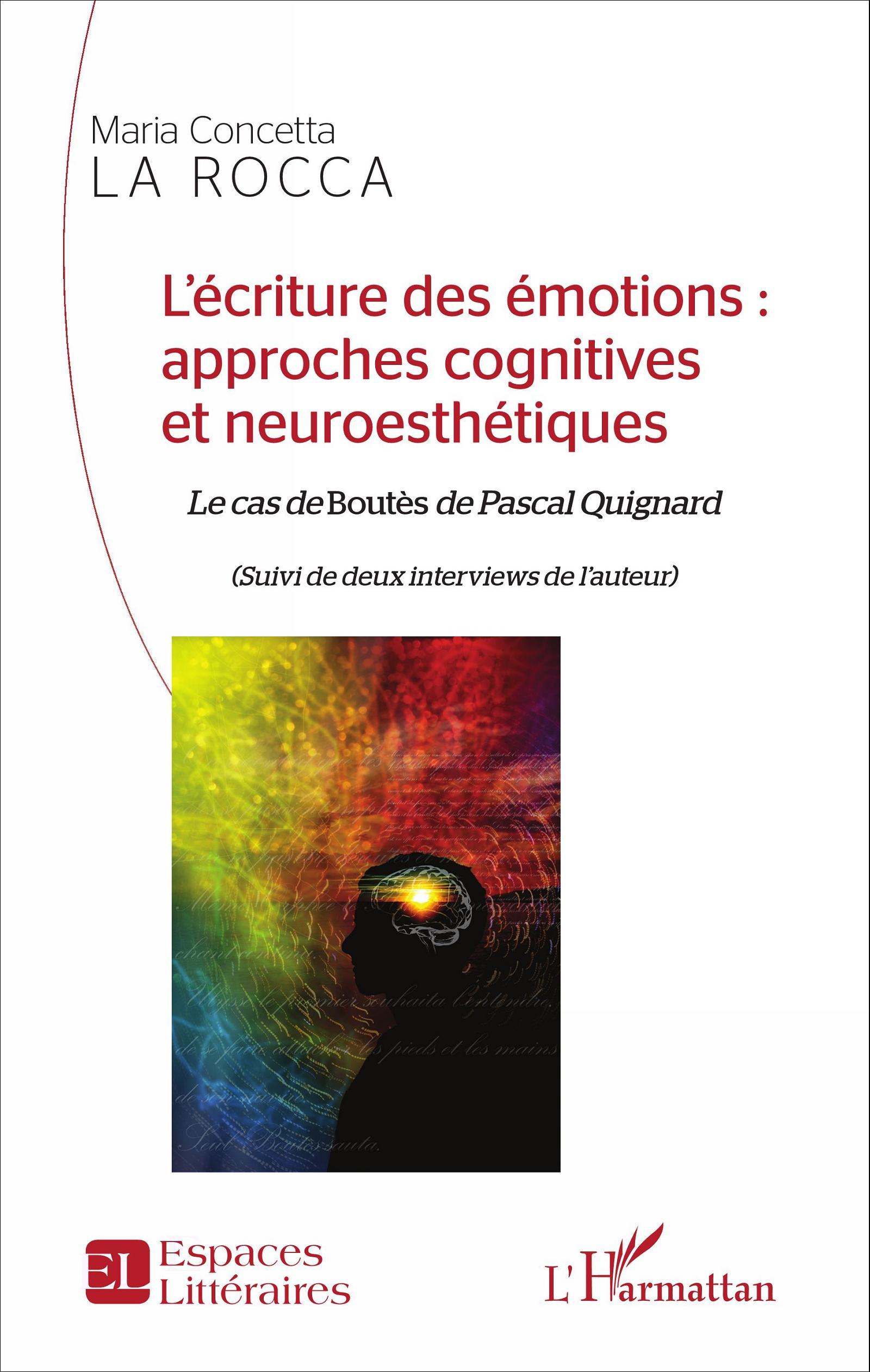 M.C. La Rocca, L'écriture des émotions: approches cognitives et neuro-esthétiques. Le cas de Boutès de Pascal Quignard