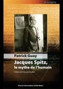 P. Guay, Jacques Spitz, le mythe de l'humain