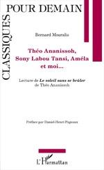 B. Mouralis, Théo Ananissoh, Sony Labou Tansi, Améla et moi. Lecture de Le soleil sans se brûler de Théo Ananissoh
