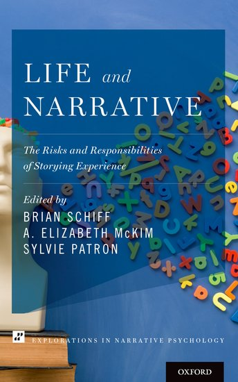 B. Schiff, A. E. McKim et S. Patron, éds, Life and Narrative : The Risks and Responsibilities of Storying Experience