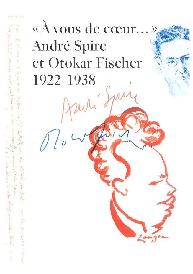 Marie-Odile Thirouin (éd.), « À vous de cœur. » André Spire et Otokar Fischer 1922–1938