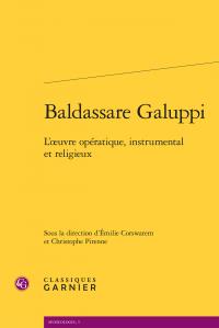 Émilie Corswarem, Christophe Pirenne (dir.), Baldassare Galuppi - L'œuvre opératique, instrumental et religieux