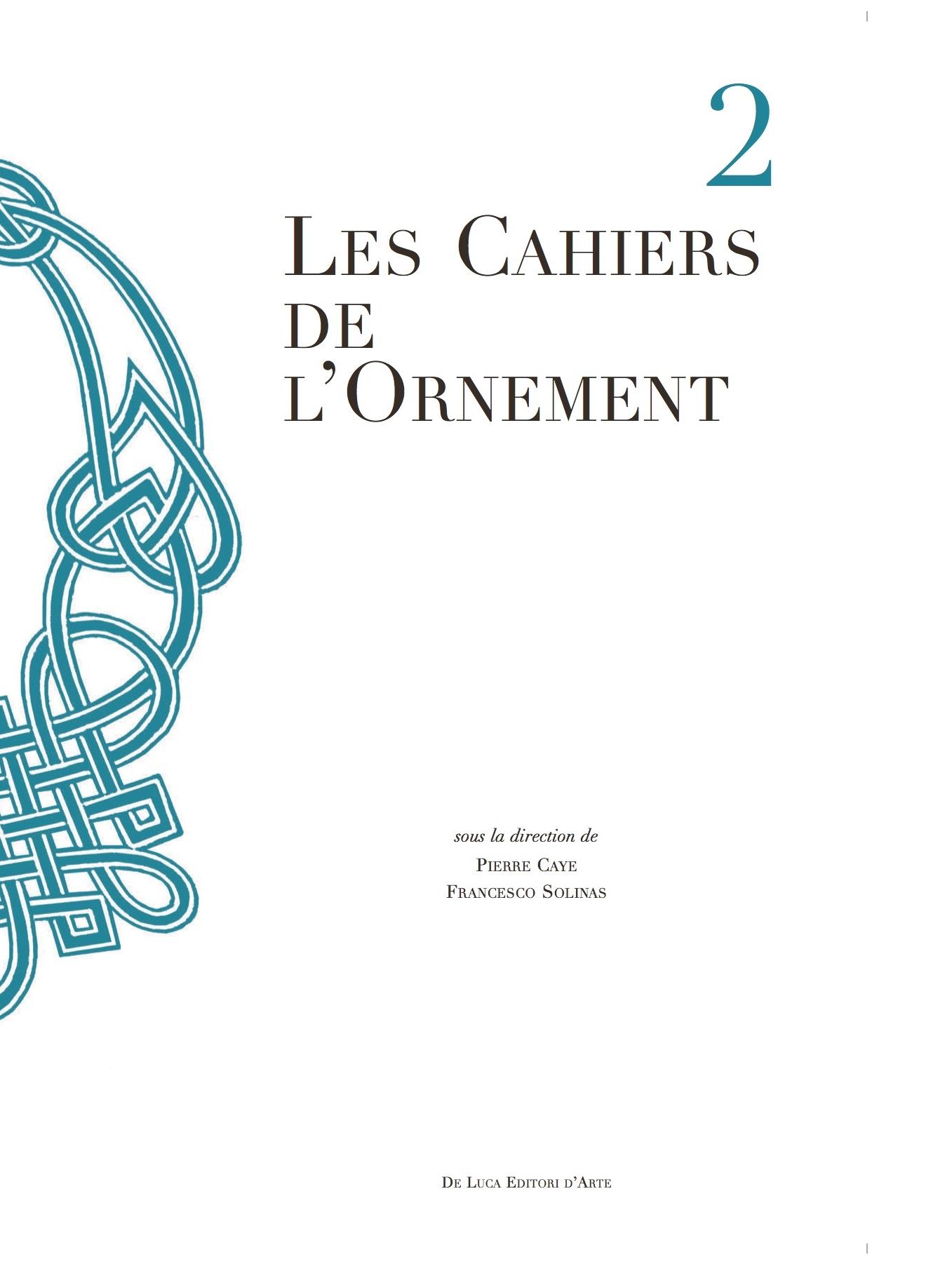 Francesco Solinas, Pierre Caye (dirs.) - Les Cahiers de l'Ornement,n.2