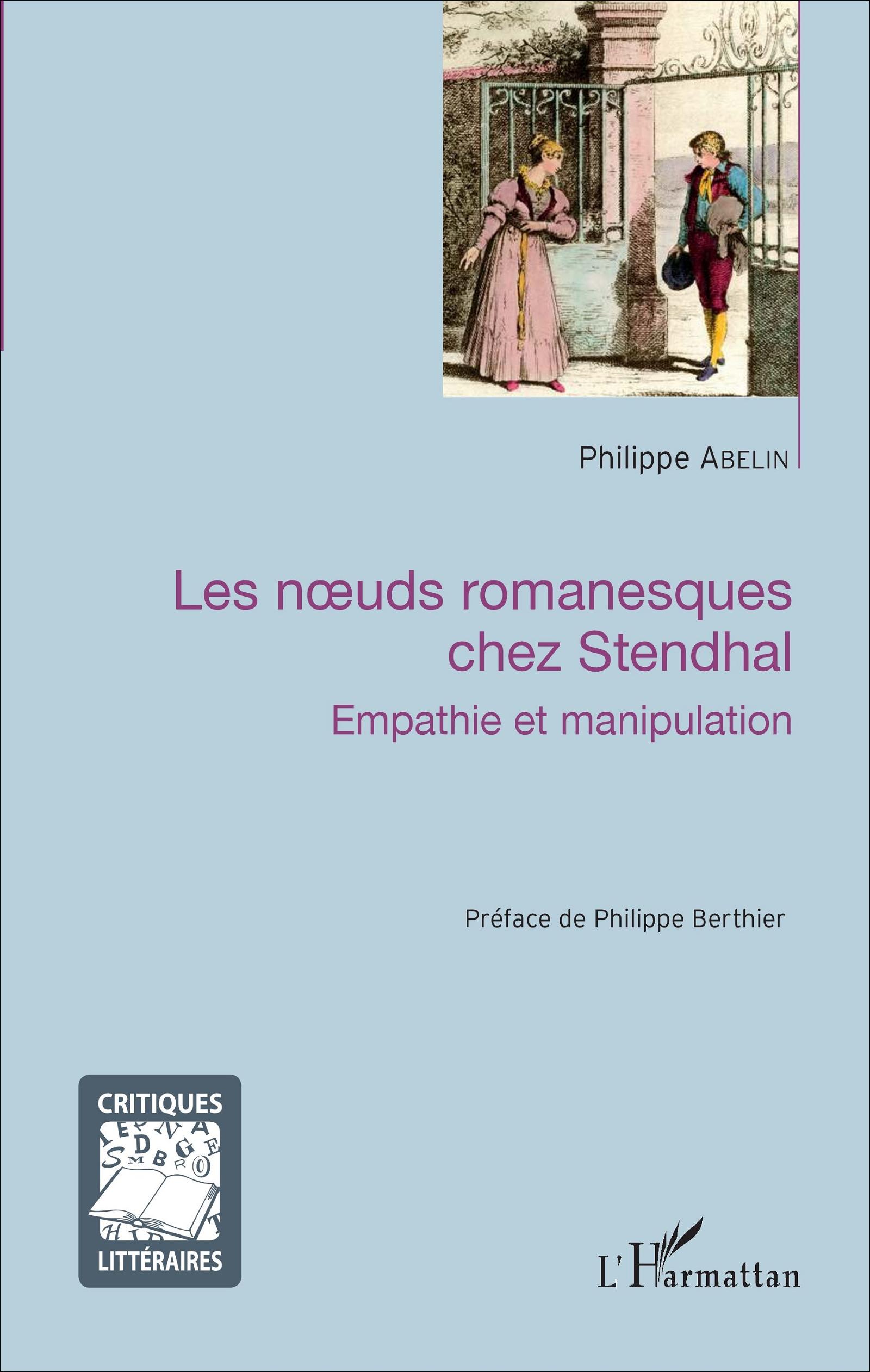 Ph. Abelin,Les Nœuds romanesques chez Stendhal. Empathie et manipulation