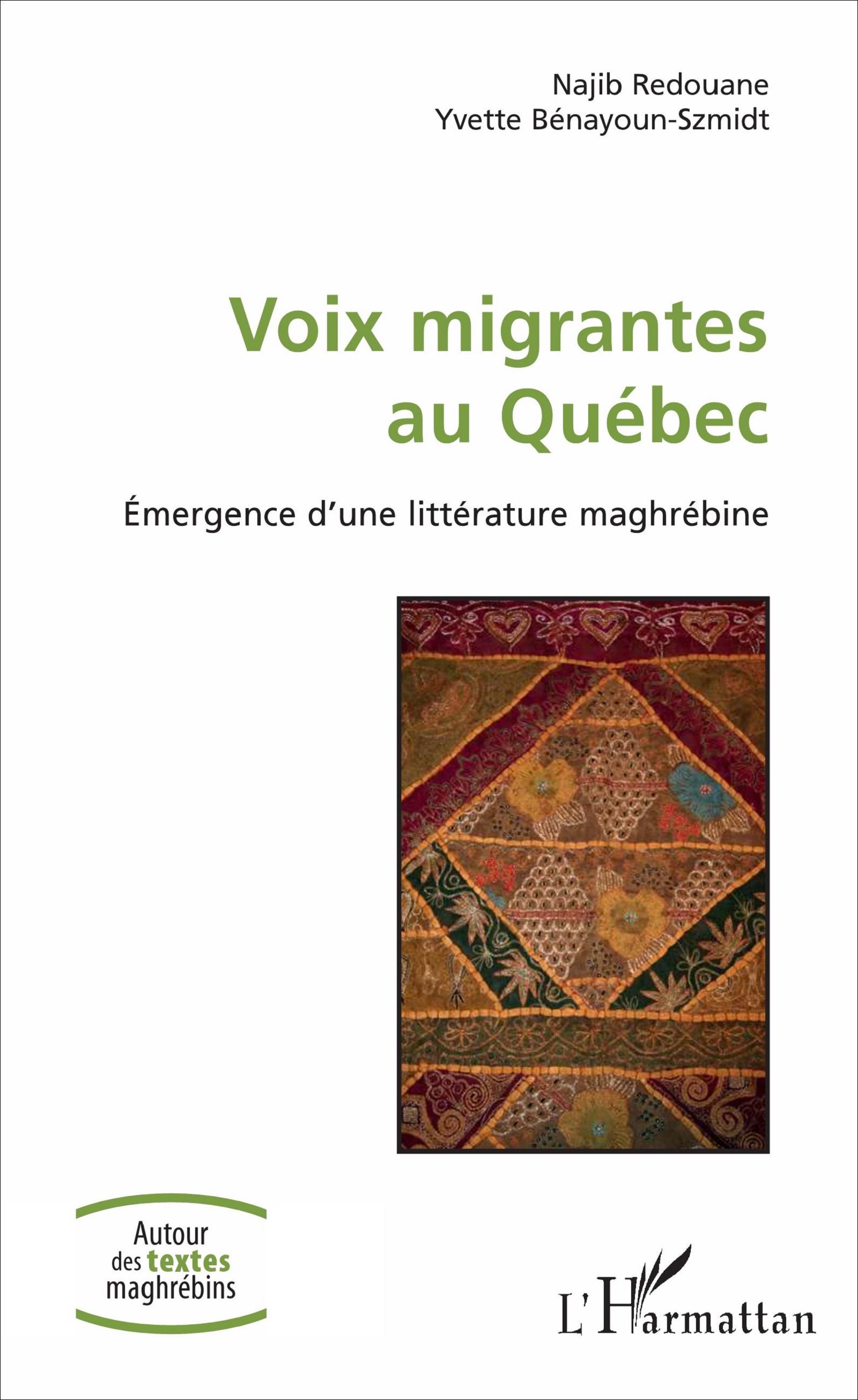 Y. Bénayoun-Szmidt et N. Redouane, Voix migrantes au Québec - Emergence d'une littérature maghrébine