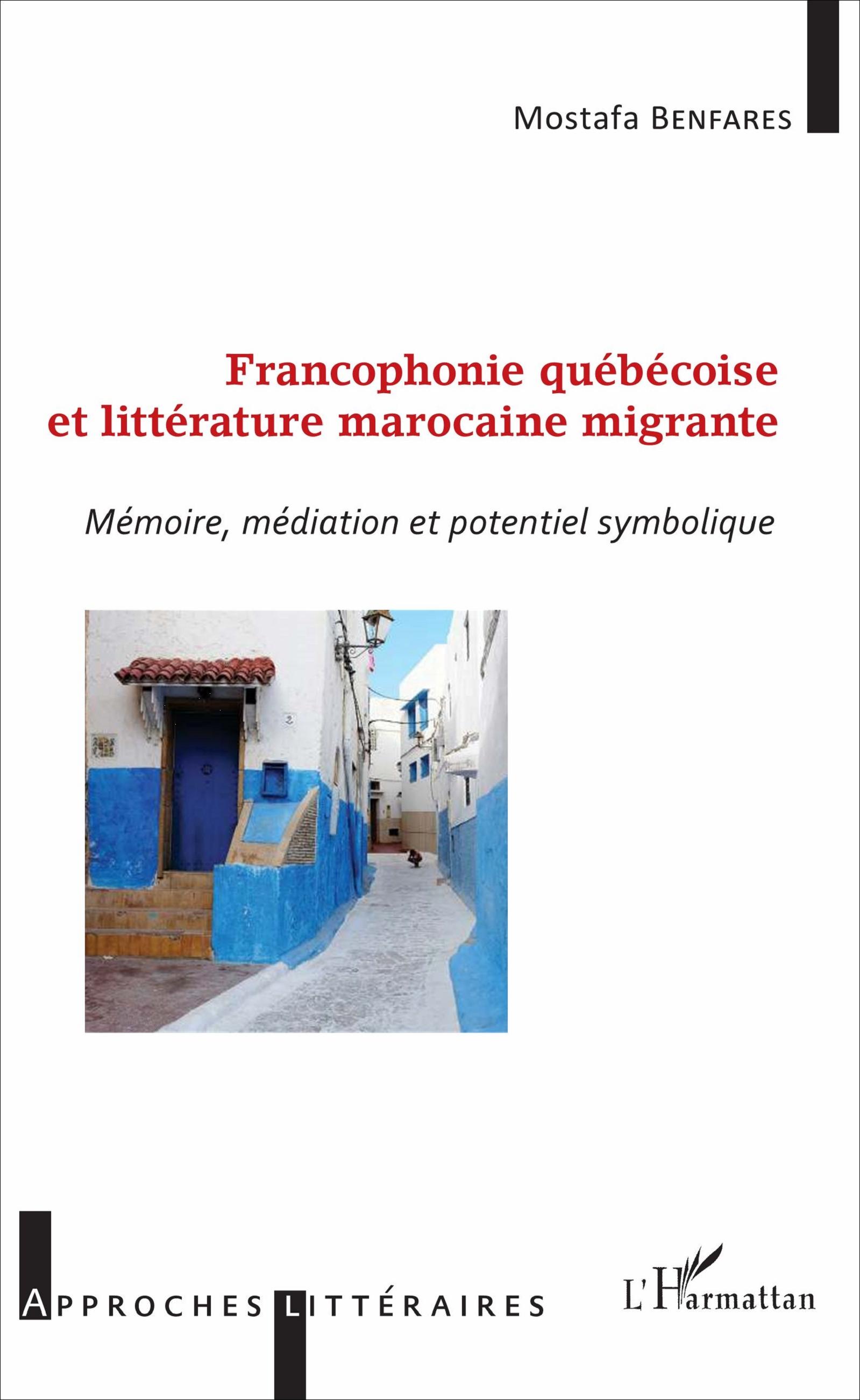 M. Benfares,Francophonie québécoise et littérature marocaine migrante