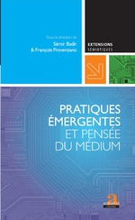 S. Badir & Fr. Provenzano (dir.), Pratiques émergentes et pensée du médium