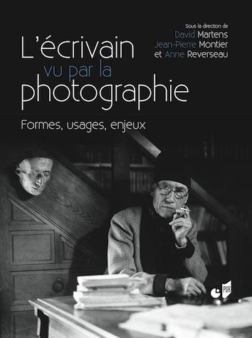 L'Écrivain vu par la photographie. Formes, usages, enjeux, s. dir. David Martens, Jean-Pierre Montier & Anne Reverseau