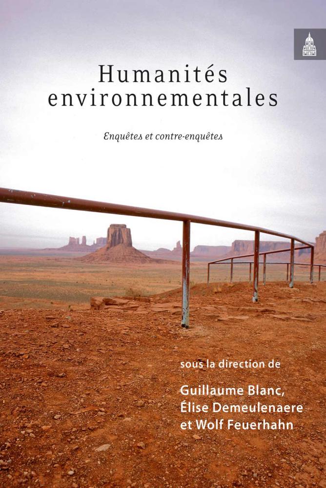 Guillaume Blanc, Élise Demeulenaere et Wolf Feuerhahn (dirs.), Humanités environnementales