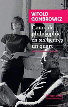 W. Gombrowicz, Cours de philosophie en six heures un quart