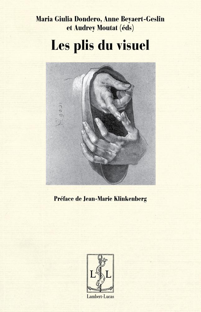 M.G. Dondero, A. Beyaert-Geslin, A. Moutat (dir.), Les plis du visuel. Réflexivité et énonciation dans l'image