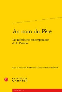 Au nom du Père - Les réécritures contemporaines de la Passion (dir. M. Decout, É. Walezak)
