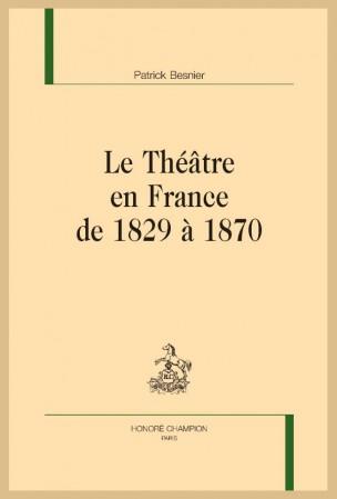 P. Besnier, Le Théâtre en France de 1829 à 1870