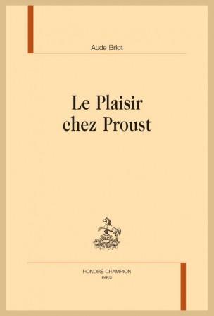 A. Briot, Le Plaisir chez Proust