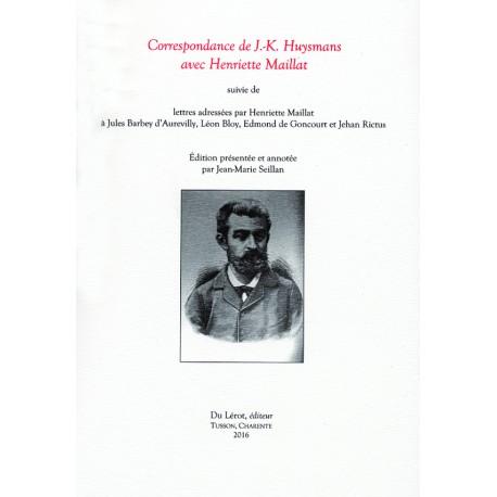 Jean-Maris Seillan (éd.), Correspondance de J.-K. Huysmans avec Henriette Maillat