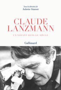 J. Simon (dir.), Claude Lanzmann. Un voyant dans le siècle