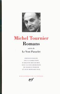 M. Tournier, Romans suivi de Le Vent Paraclet (Bibliothèque de la Pléiade)