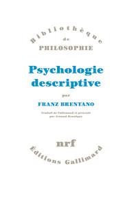 F. Brentano, Psychologie descriptive (1887-1891)