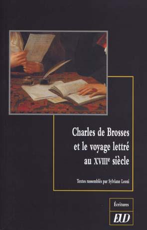 S. Leoni (éd.), Charles de Brosses et le voyage lettré au XVIIIe s. .