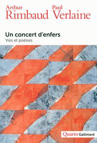 A. Rimbaud - P. Verlaine, Un concert d'enfers. Vies et poésies (Quarto)