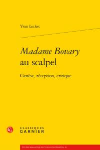 Y. Leclerc, Madame Bovary au scalpel. Genèse, réception, critique