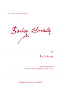 P. Auraix-Jonchière, V. Caillet (dirs.), «La Brièveté», Revue des Lettres Modernes, série Jules Barbey d'Aurevilly n° 21