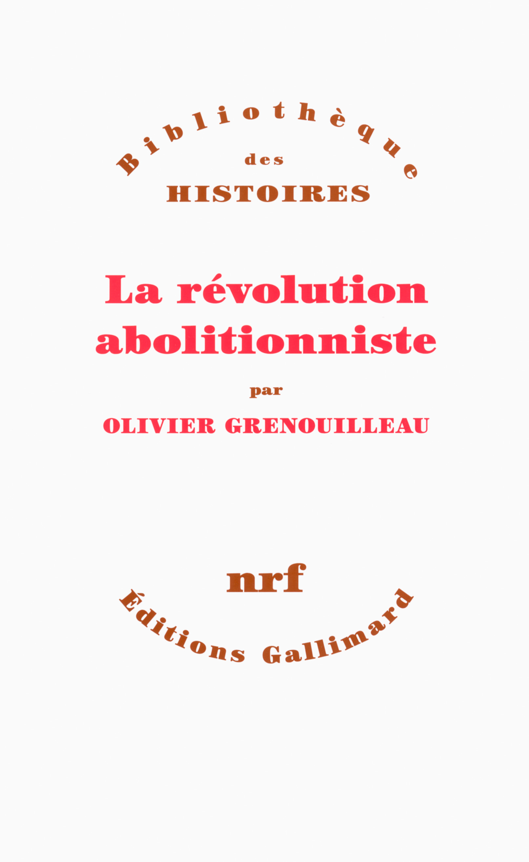 O. Grenouilleau, La révolution abolitionniste