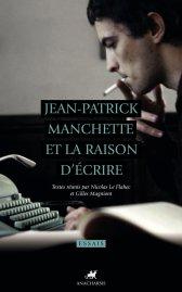 N. Le Flahec, G. Magniont (dir.), Jean-Patrick Manchette et la raison d'écrire