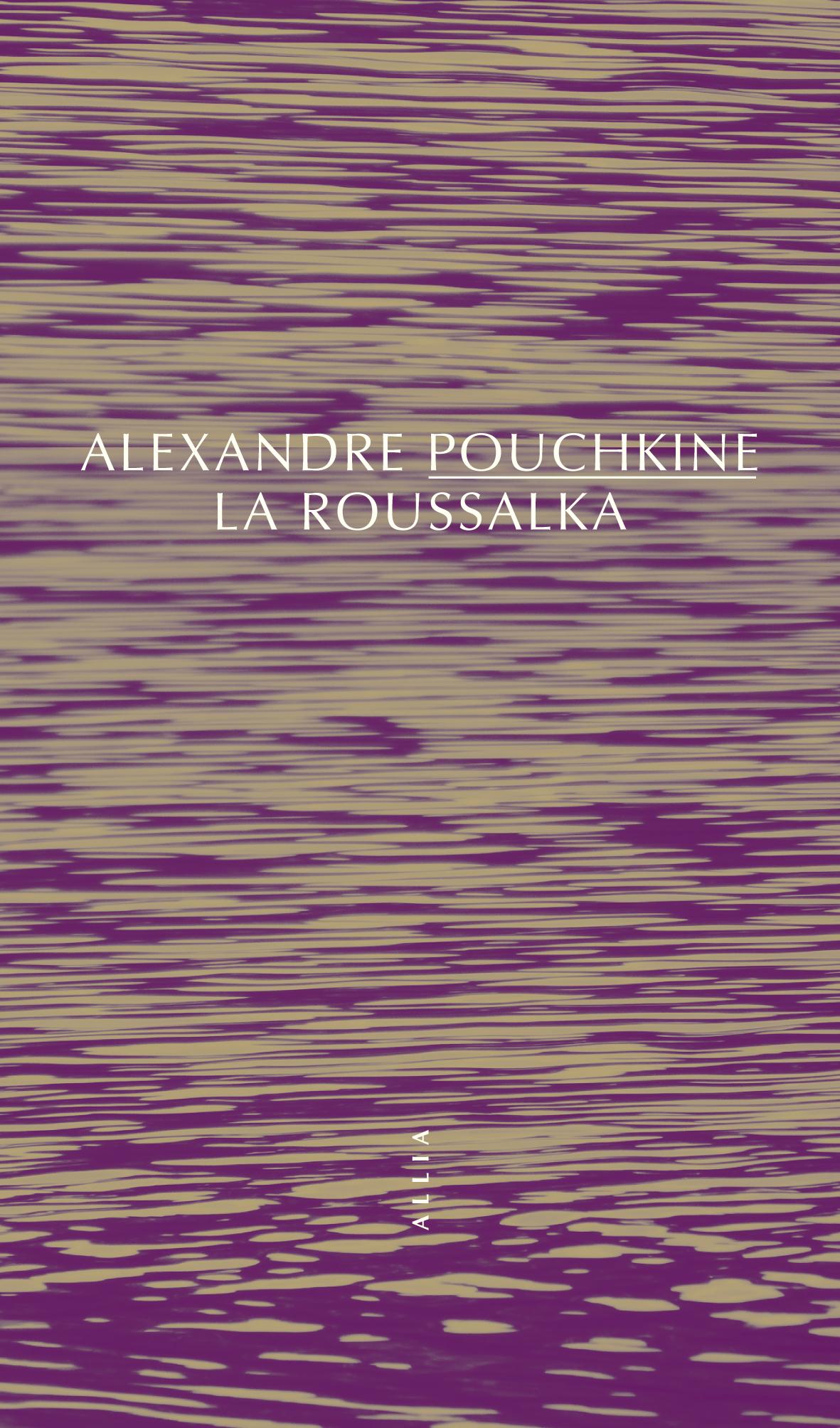 A. Pouchkine, La Roussalka