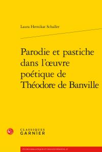 L. Hernikat Schaller, Parodie et pastiche dans l'œuvre poétique de Théodore de Banville