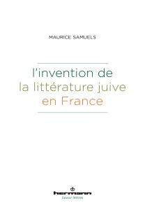 M. Samuels, L'invention de la littérature juive en France