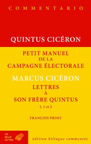 Cicéron, Petit manuel de la campagne électorale et Lettres à son frère Quintus