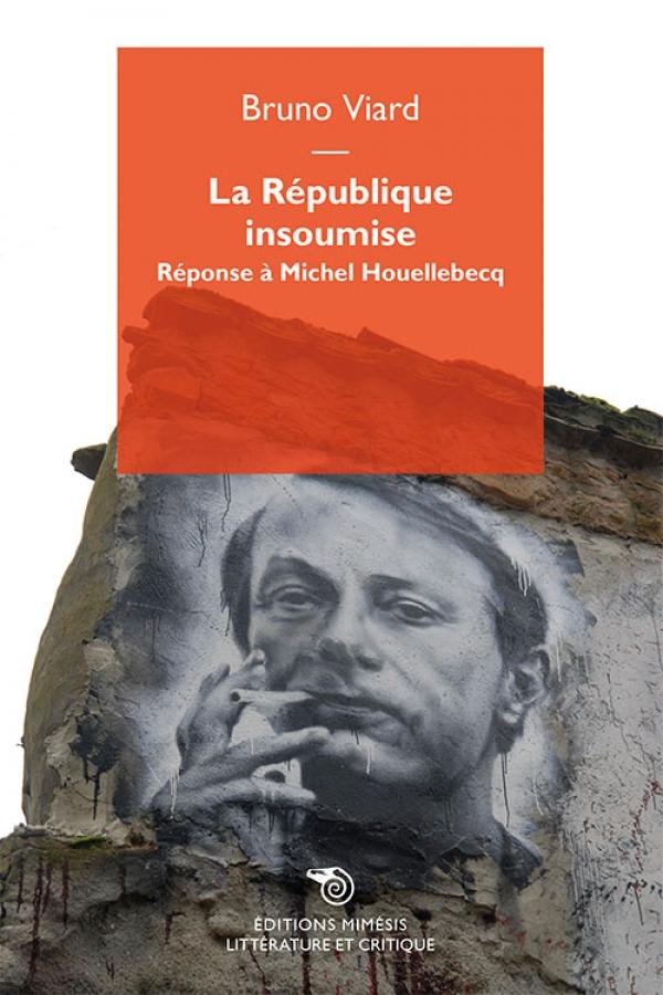 B. Viard, La République insoumise. Réponse à Michel Houellebecq