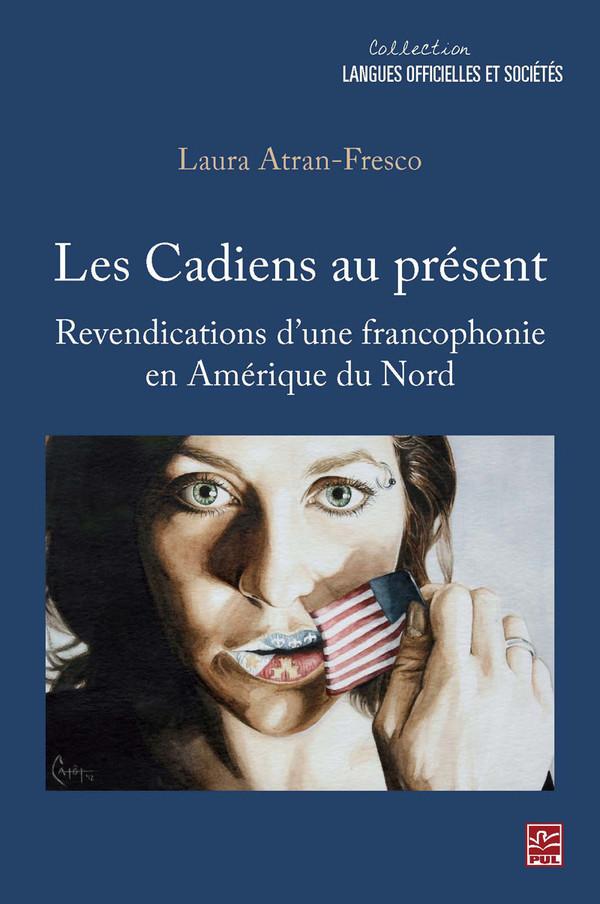 L. Atran-Fresco, Les Cadiens au présent. Revendications d'une francophonie en Amérique du Nord