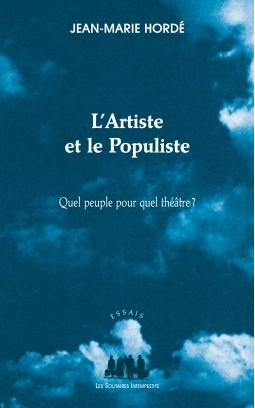 J.-M. Hordé, L'Artiste et le Populiste (Quel peuple pour quel théâtre ?)