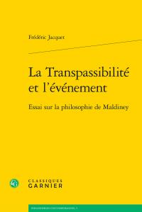 F. Jacquet, La Transpassibilité et l'événement. Essai sur la philosophie de Maldiney