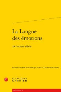 V. Ferrer, C. Ramond (dir.), La Langue des émotions - XVIe-XVIIIe siècle