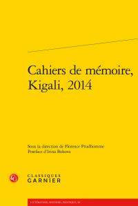 Cahiers de mémoire, Kigali, 2014 (F. Prudhomme, éd.)