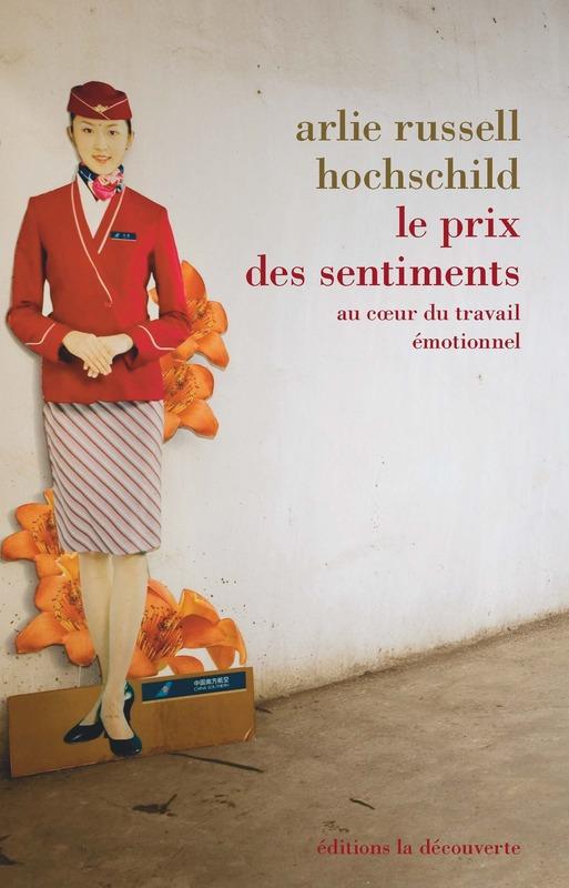 A. Russell Hochschild, Le prix des sentiments