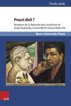 Claudia Jacobi : Proust dixit ? Réceptions de 'La Recherche' dans l'autofiction de Serge Doubrovsky, Carmen Martín Gaite et Walter Siti