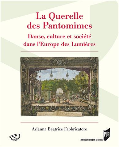 A. Fabbricatore, La Querelle des Pantomimes. Danse, culture et société dans l'Europe des Lumières
