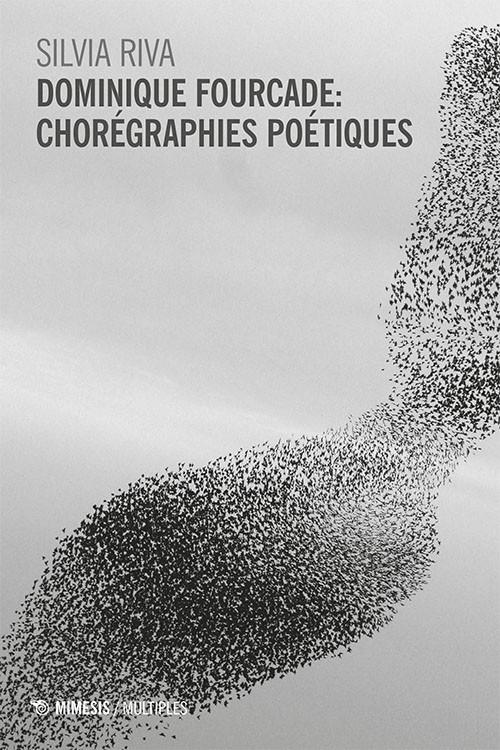 S. Riva, Dominique Fourcade. Chorégraphies poétiques