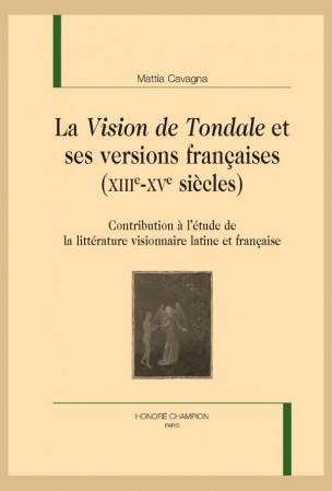 M. Cavagna, La Vision de Tondale et ses versions françaises (XIIIe-XVe s.)