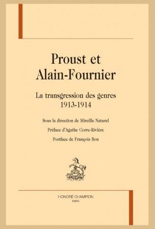 M. Naturel (dir.), Proust et Alain-Fournier. La transgression des genres : 1913-1914