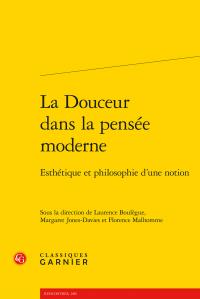 La Douceur dans la pensée moderne - Esthétique et philosophie d'une notion (dir. L. Boulègue, M. Jones-Davies, F. Malhomme)