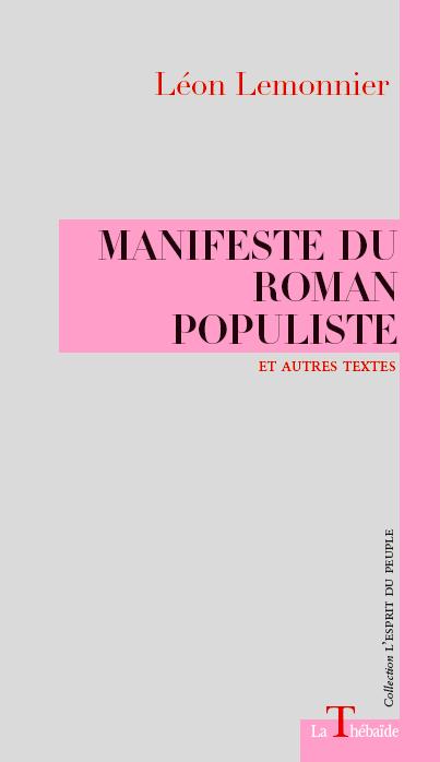 Léon Lemonnier, Manifeste du roman populiste et autres textes (éd. Fr. Ouellet)
